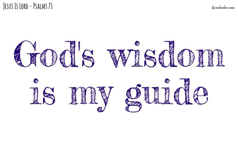 God's wisdom will be my guide