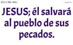 JESUS; él salvará á su pueblo