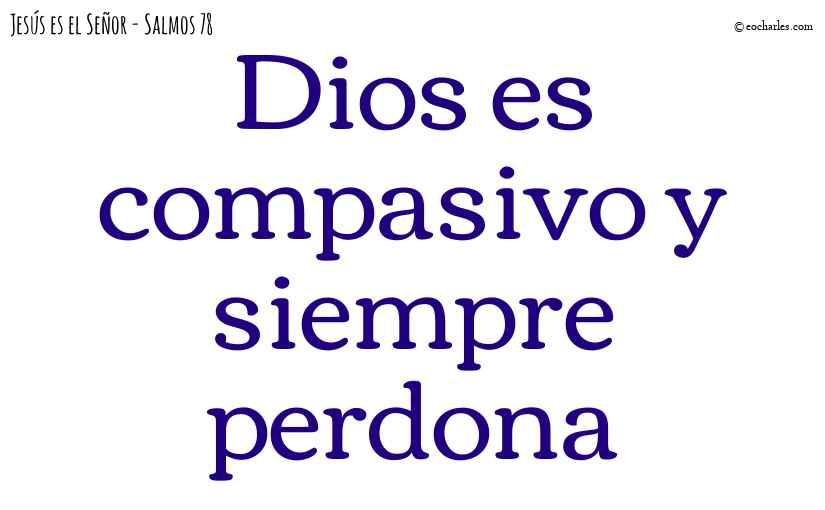 Dios es compasivo y siempre perdona