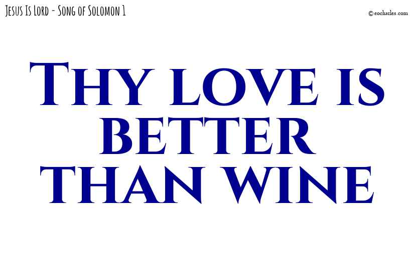 His love is better than wine