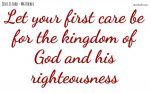 Let your first care be for the kingdom of God