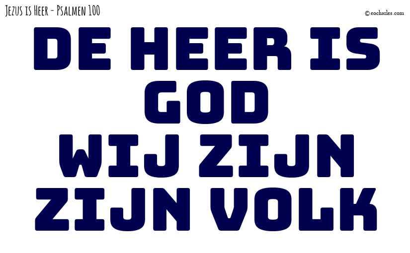 De Heer is God