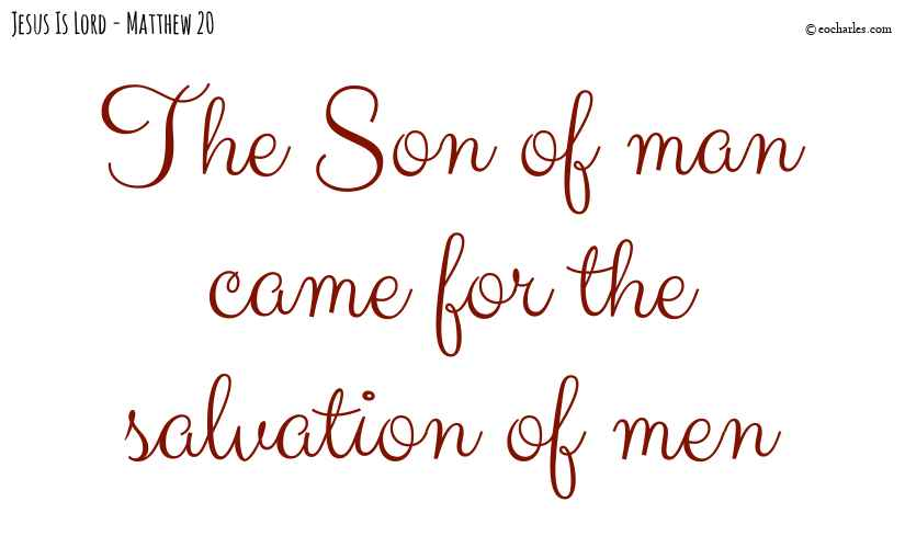 Jesus; the salvation of men