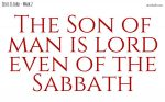 Jesus is Lord even of the Sabbath