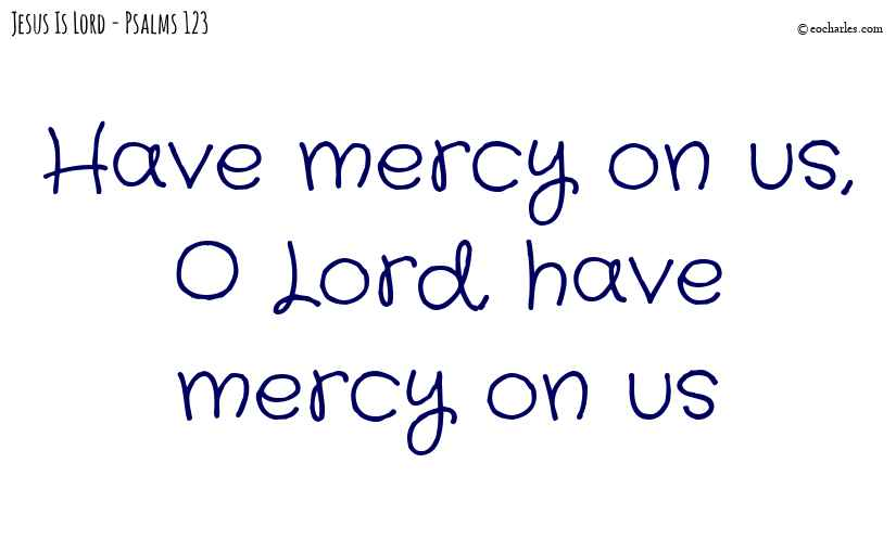 Have mercy on us