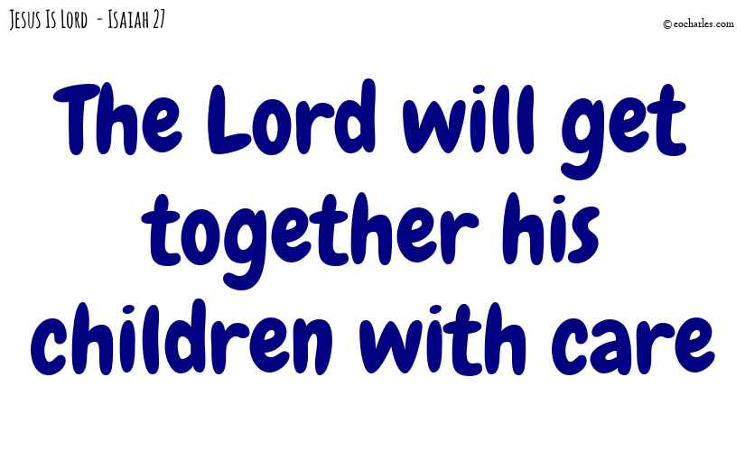 The Lord will get together his children