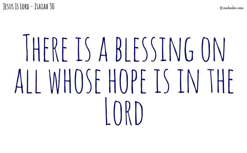 A blessing on all whose hope is in the Lord