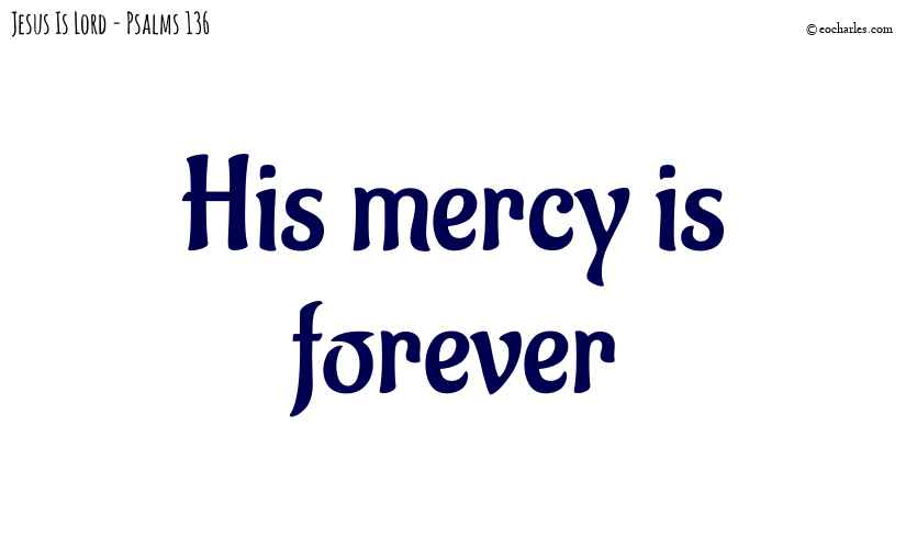 His mercy is forever