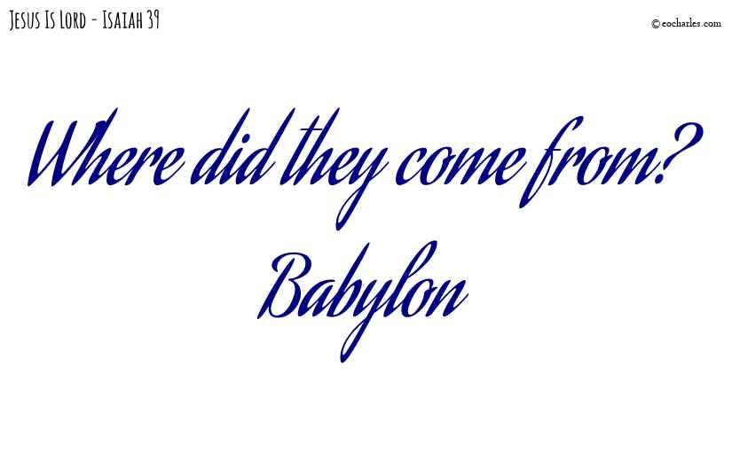 They came from Babylon