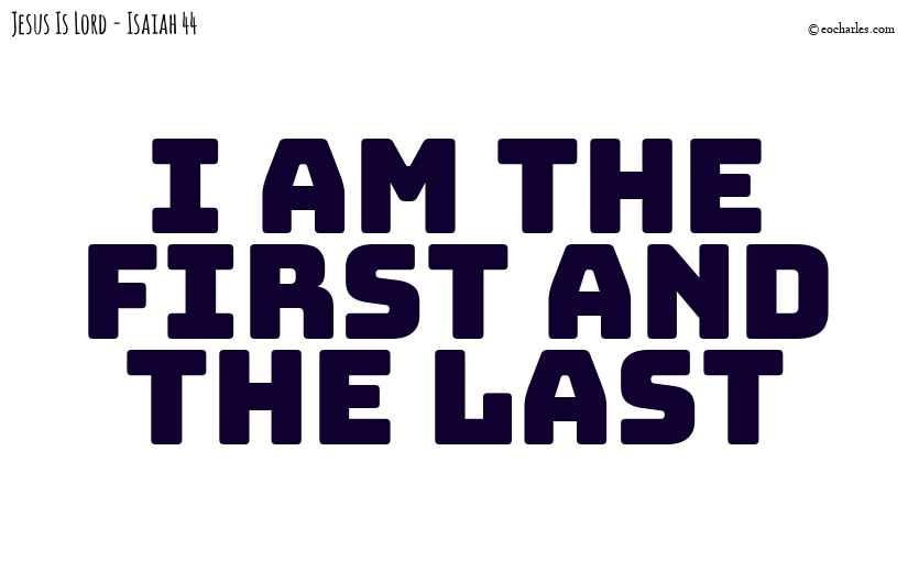 I am the First and the Last