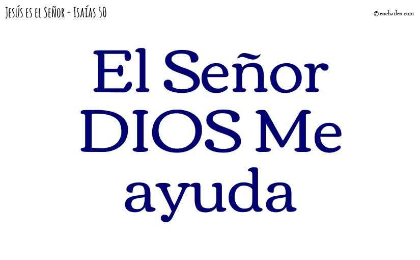 El Señor DIOS Me ayuda