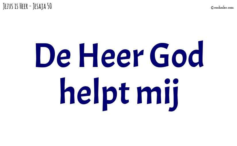 De Heer God helpt mij