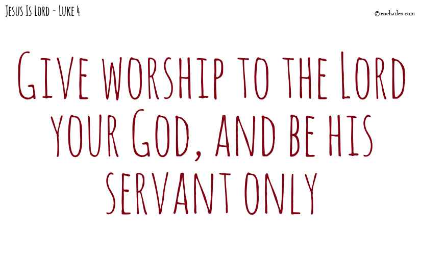 Worship the Lord your God