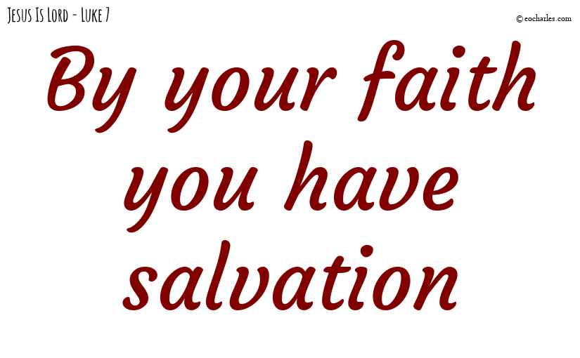 By your faith you have salvation