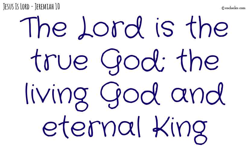 The Lord is the true God