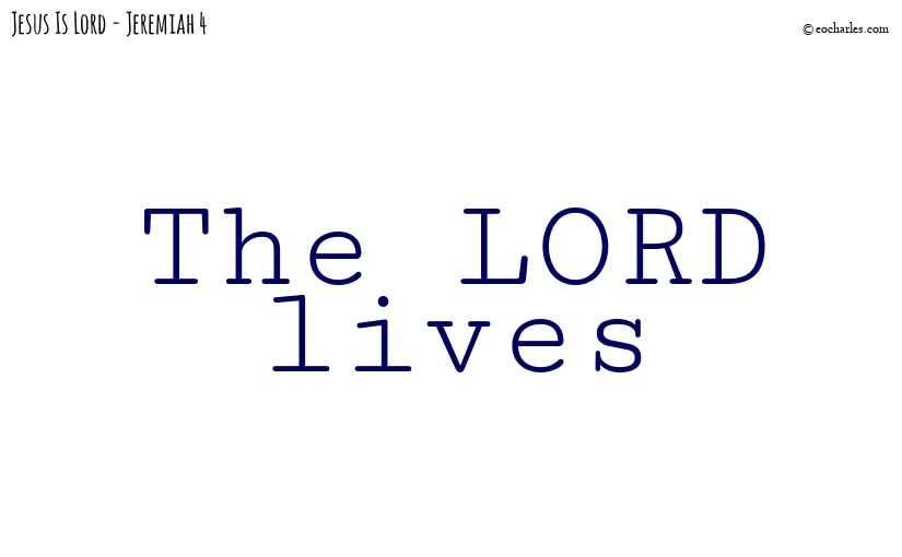 The LORD lives