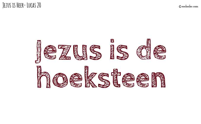 Jezus is de hoeksteen