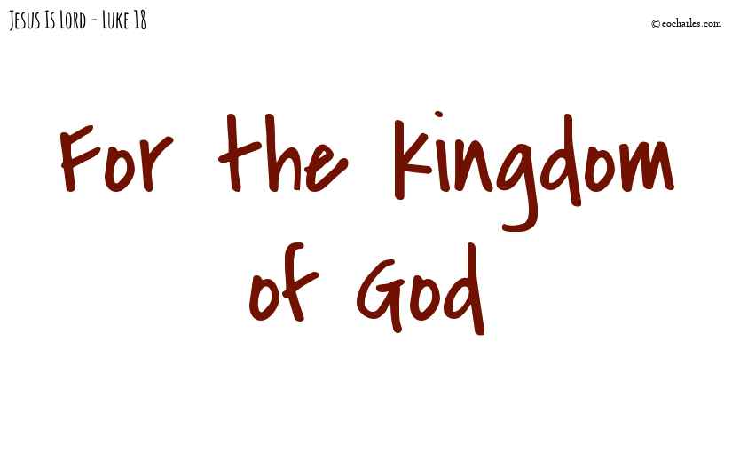 For the kingdom of God