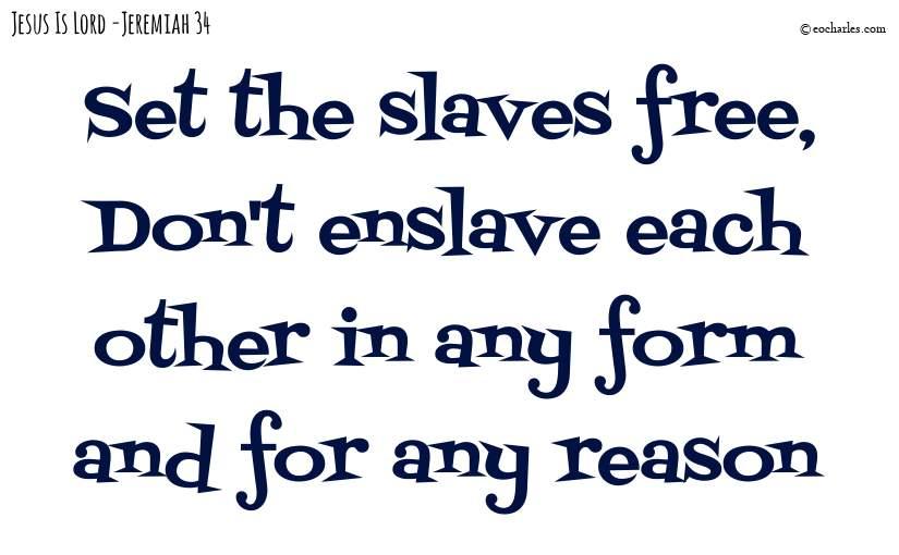 Set the slaves free