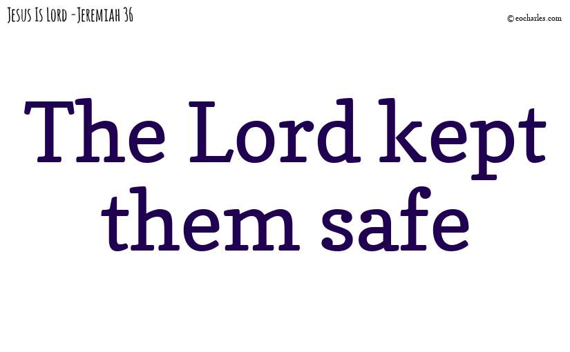The Lord keeps us safe