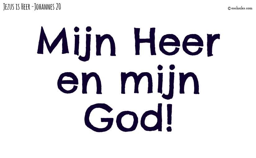 Mijn Heer en mijn God!