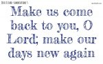 Make us come back to you, O Lord
